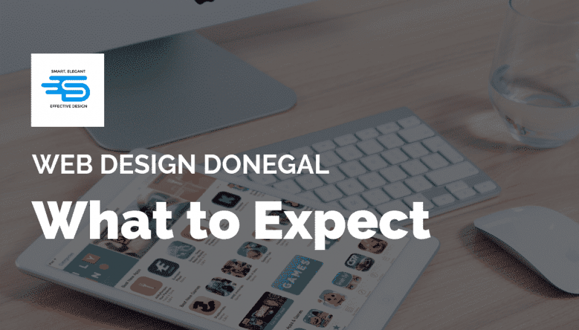 Web Design Donegal - What to expect from your web designer